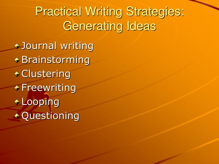 Practical Writing Strategies: Generating Ideas