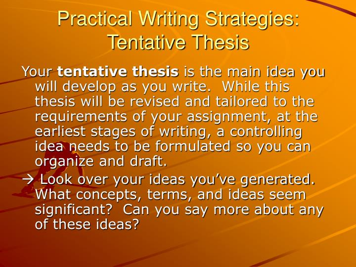 Practical Writing Strategies: Tentative Thesis