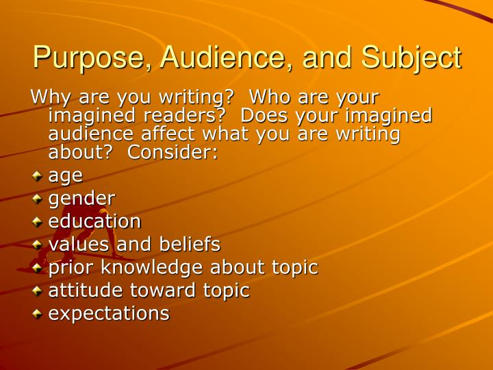 Purpose, Audience, and Subject