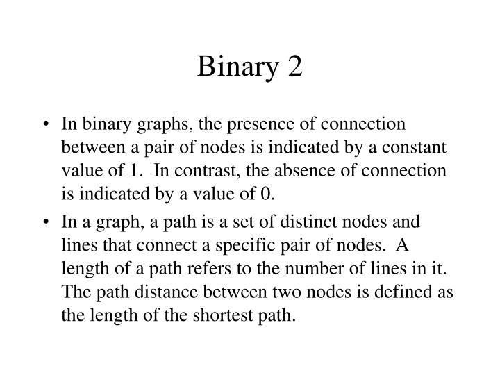 Binary 2
