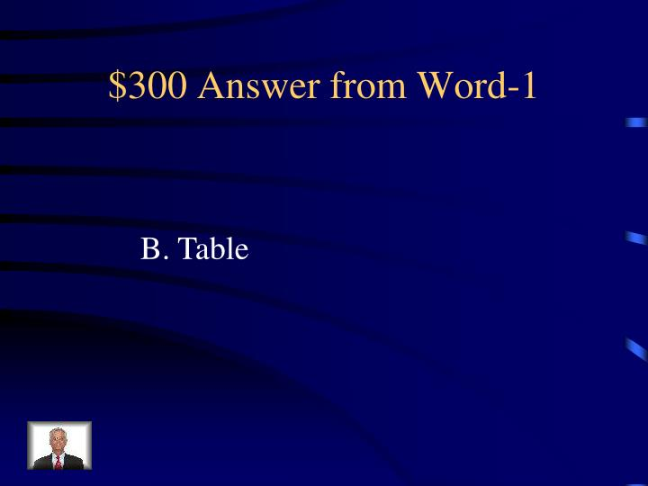 $300 Answer from Word-1