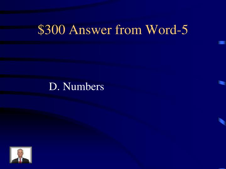 $300 Answer from Word-5