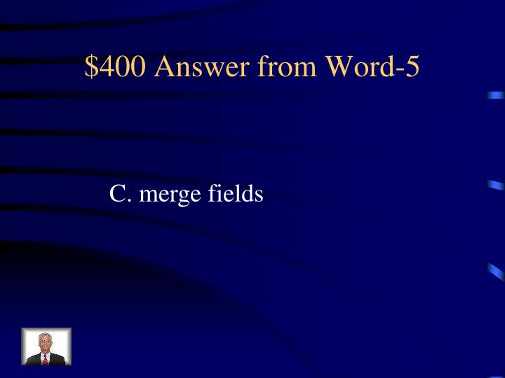 $400 Answer from Word-5