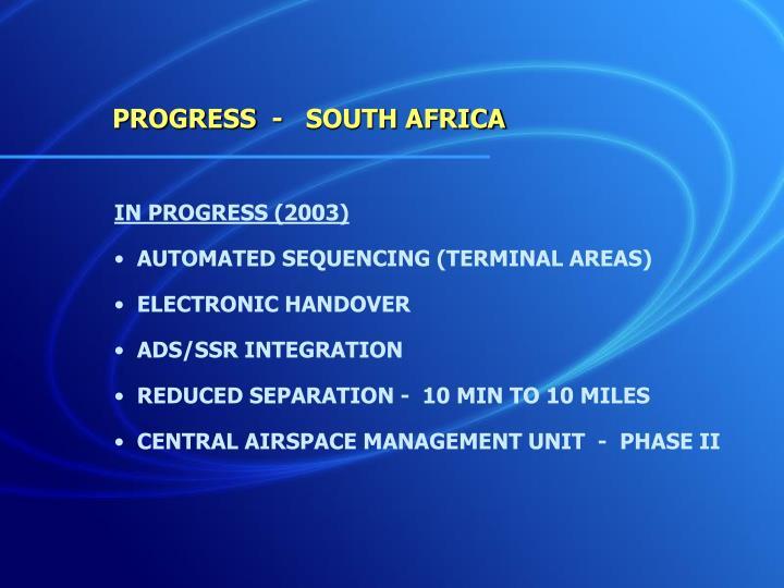 PROGRESS  -   SOUTH AFRICA