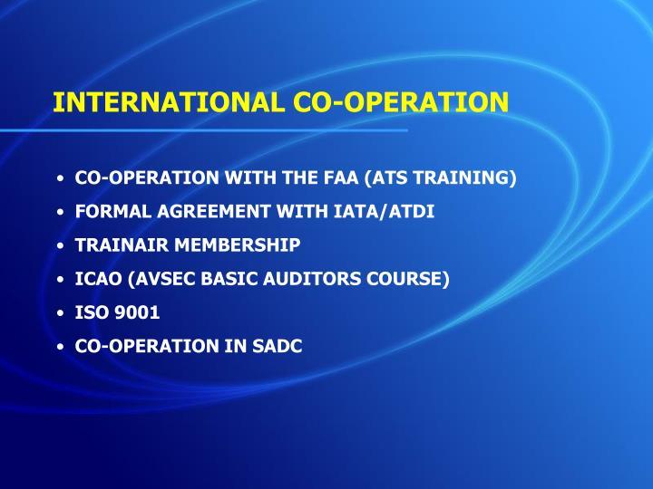 INTERNATIONAL CO-OPERATION