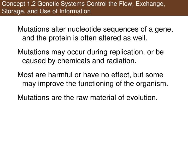 Concept 1.2 Genetic Systems Control the Flow, Exchange, Storage, and Use of Information