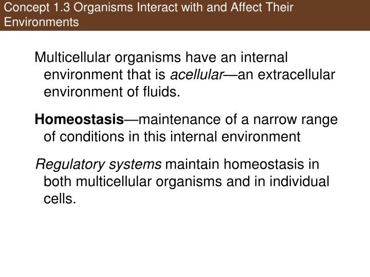 Concept 1.3 Organisms Interact with and Affect Their Environments