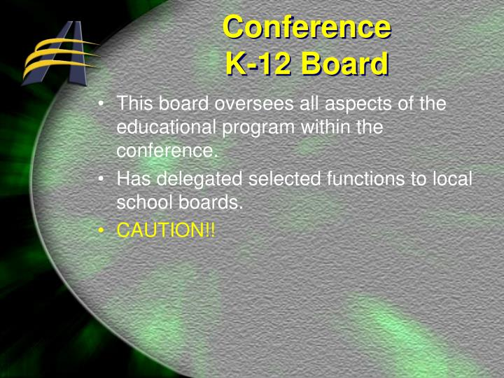 This board oversees all aspects of the educational program within the conference.