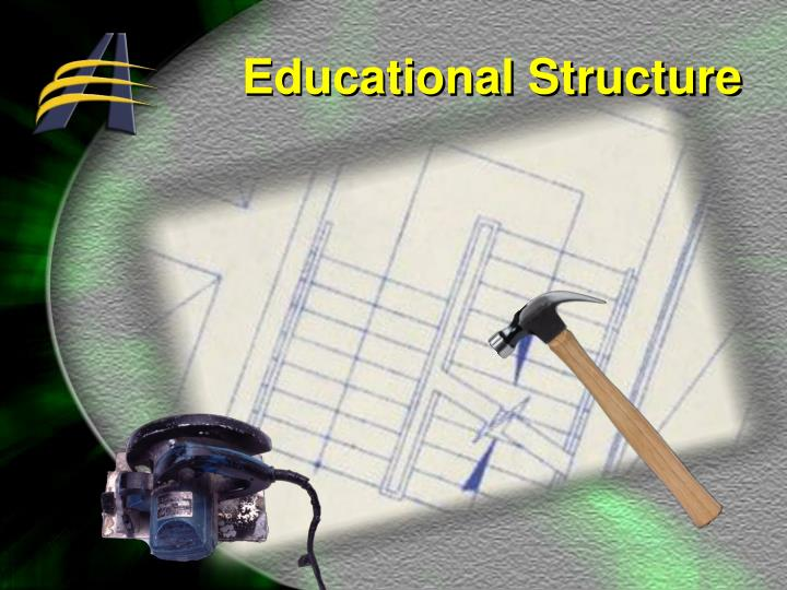 Educational Structure