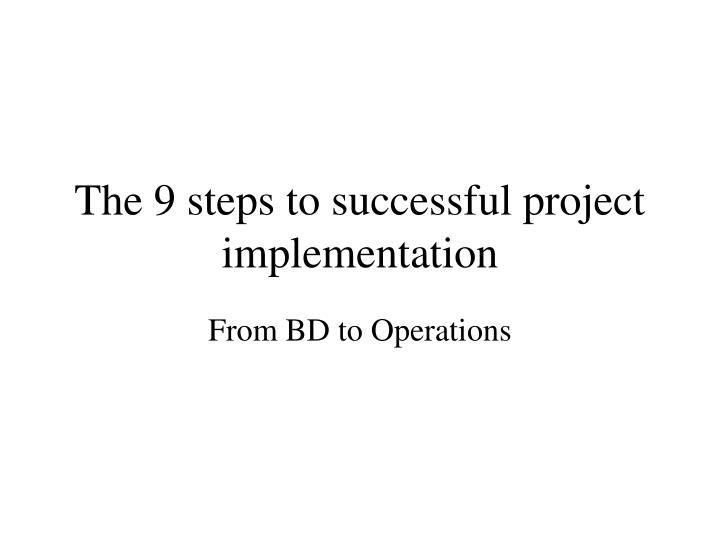 The 9 steps to successful project implementation