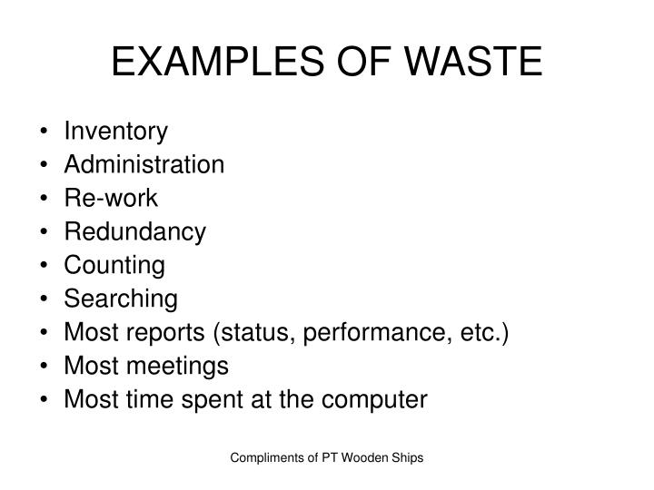 EXAMPLES OF WASTE