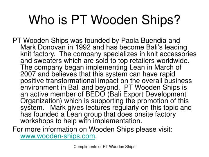 Who is pt wooden ships