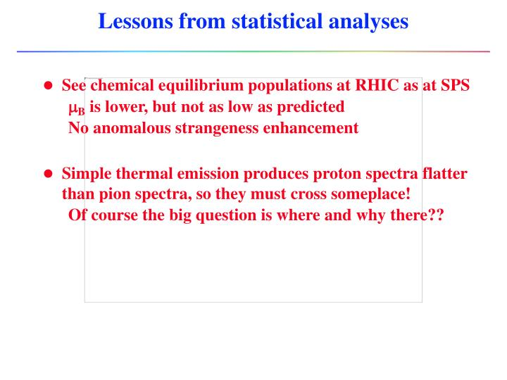 Lessons from statistical analyses