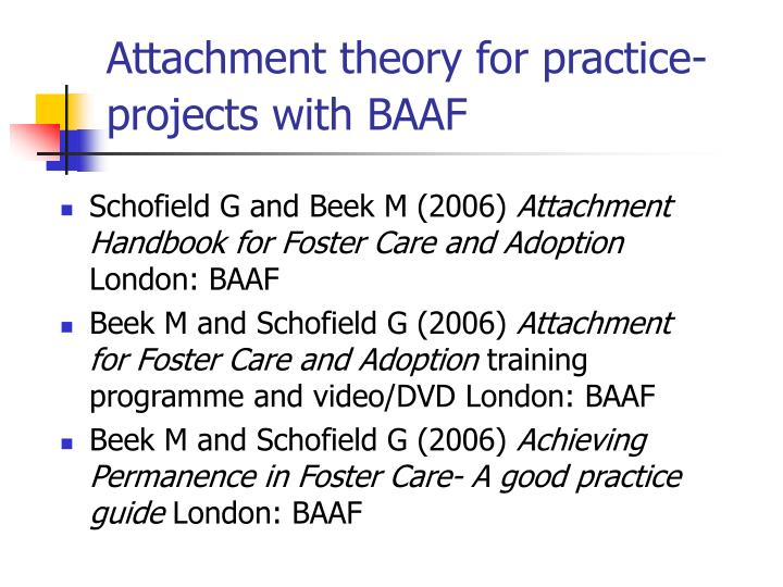Attachment theory for practice projects with baaf