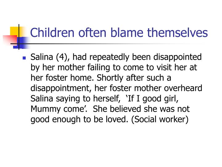 Children often blame themselves