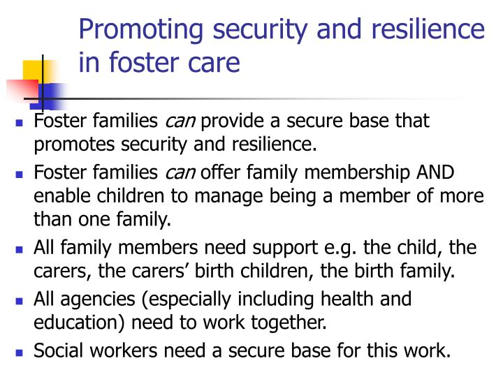 Promoting security and resilience in foster care