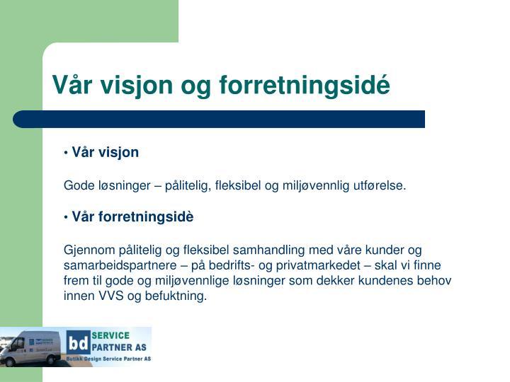 Vår visjon og forretningsidé