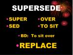 supersede