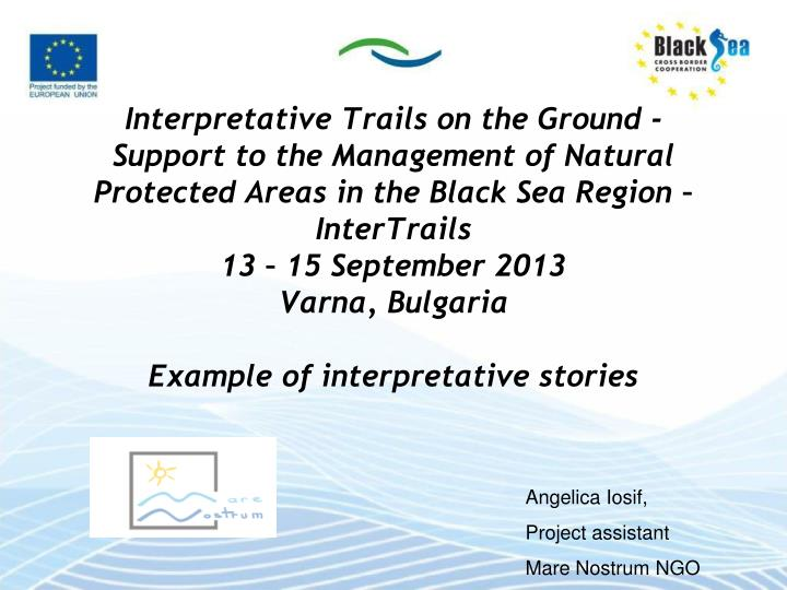 Interpretative Trails on the Ground - Support to the Management of Natural Protected Areas in the Bl...