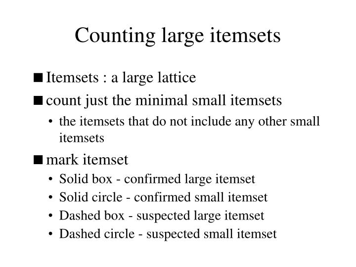 Counting large itemsets