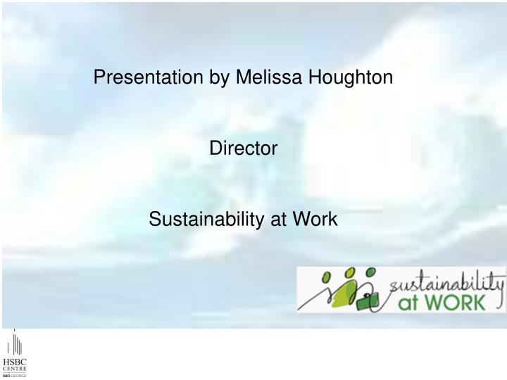 Presentation by Melissa Houghton