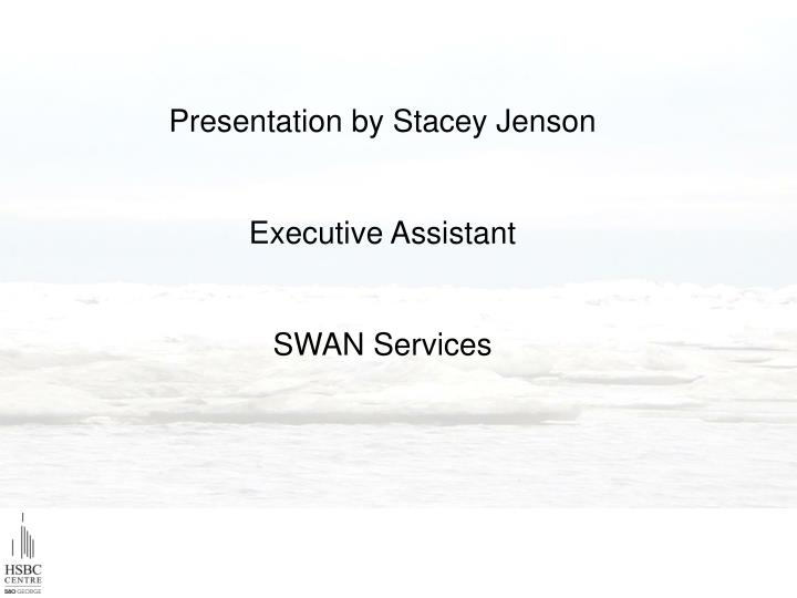 Presentation by Stacey Jenson
