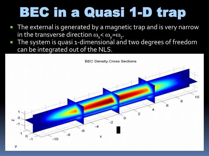 BEC in a Quasi 1-D trap