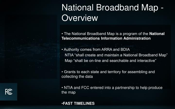 • The National Broadband Map is a program of the