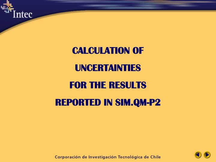 Calculation of uncertainties for the results reported in sim qm p2
