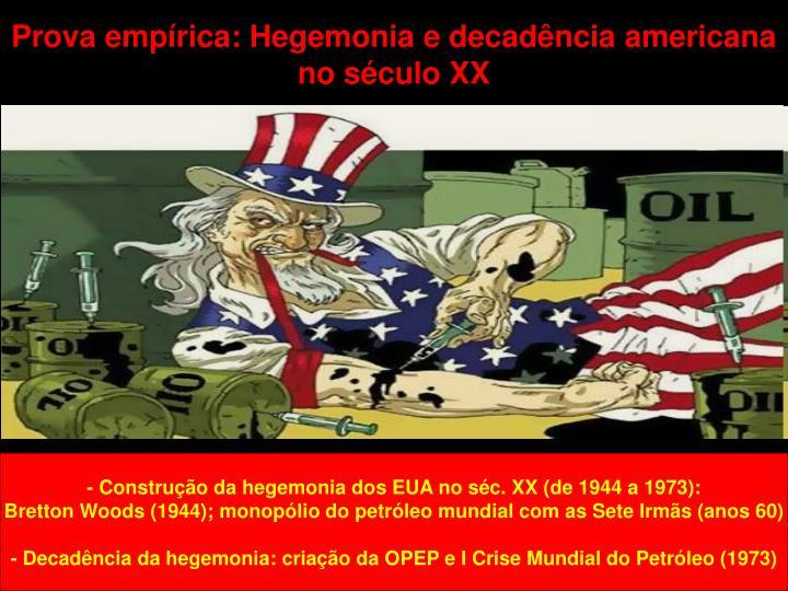 Prova empírica: Hegemonia e decadência americana no século XX