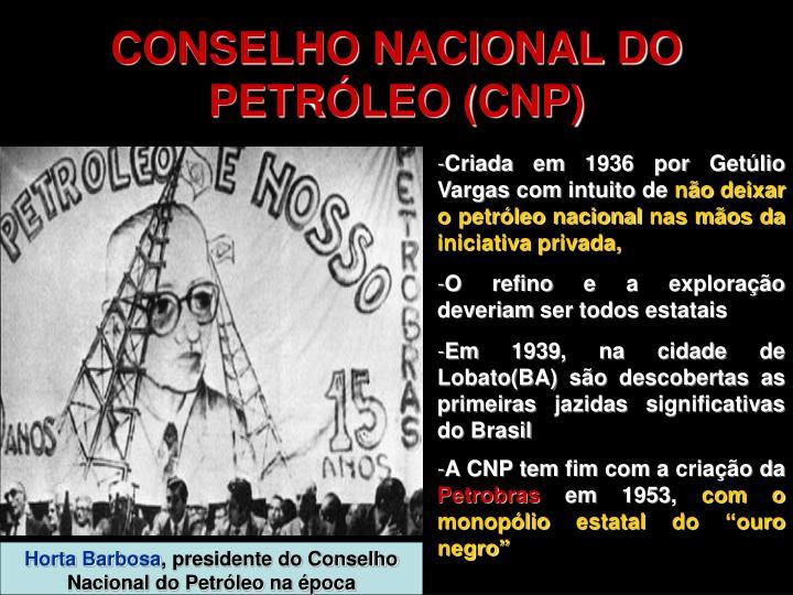 CONSELHO NACIONAL DO PETRÓLEO (CNP)