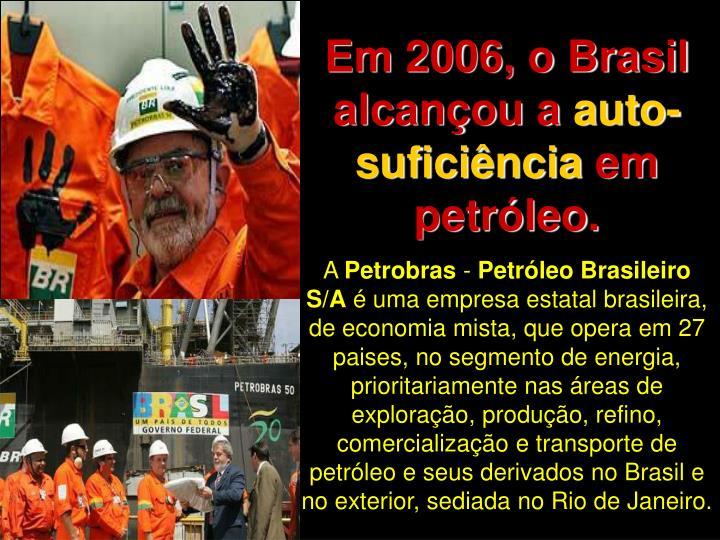 Em 2006, o Brasil alcançou a