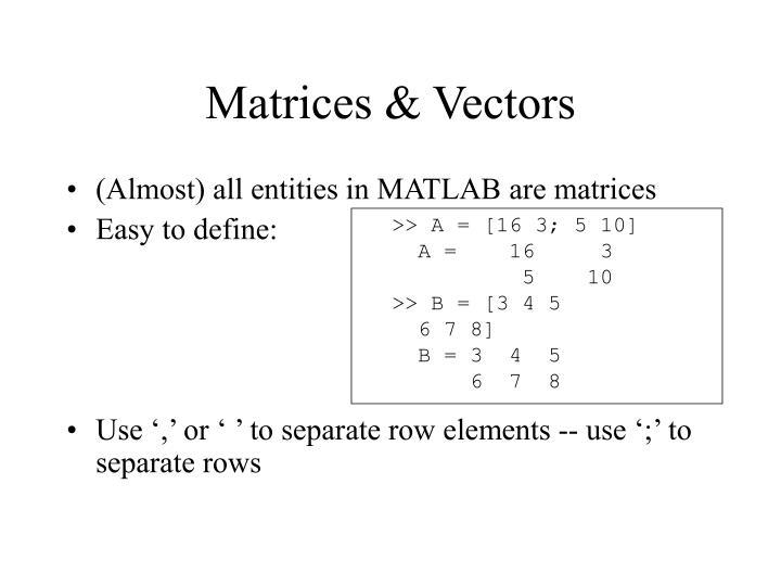 Matrices & Vectors