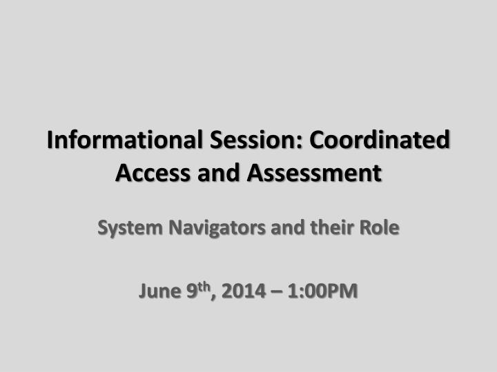 Informational session coordinated access and assessment