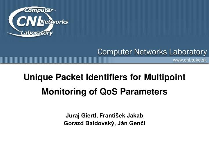 Unique packet identifiers for multipoint monitoring of qos parameters