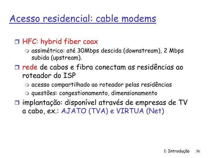 HFC: hybrid fiber coax
