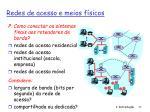 redes de acesso e meios f sicos