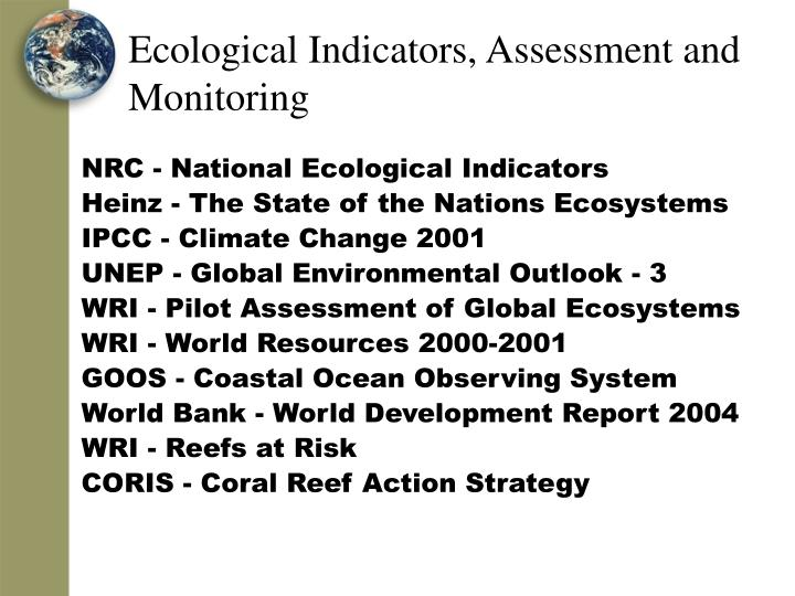 Ecological Indicators, Assessment and Monitoring