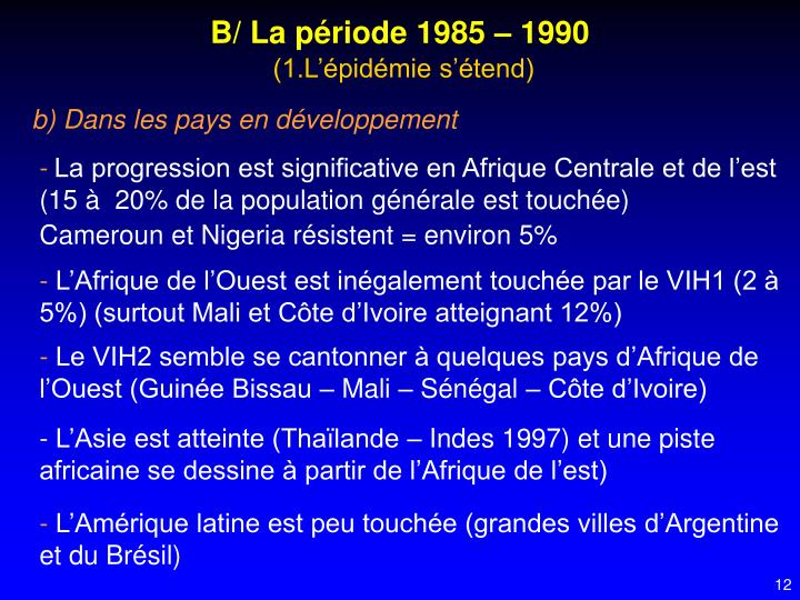 B/ La période 1985 – 1990
