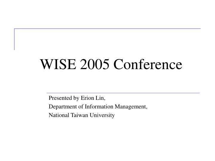 Wise 2005 conference