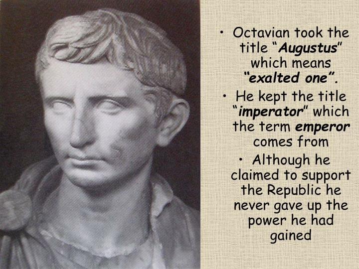 Octavian took the title ""