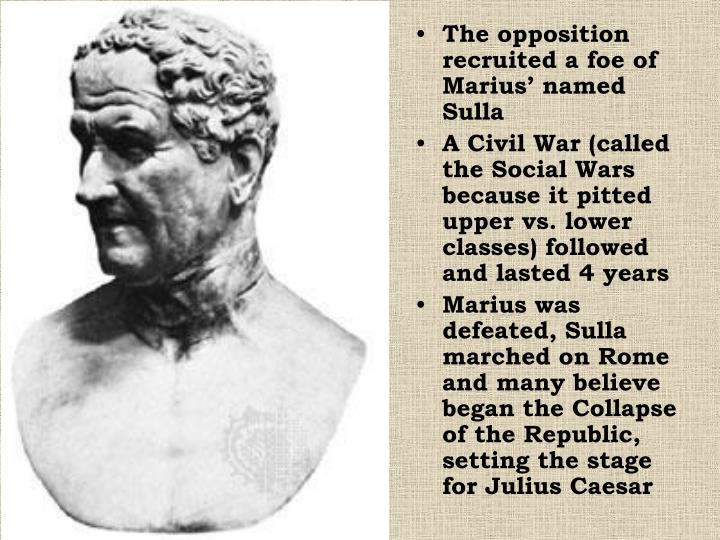 The opposition recruited a foe of Marius' named Sulla