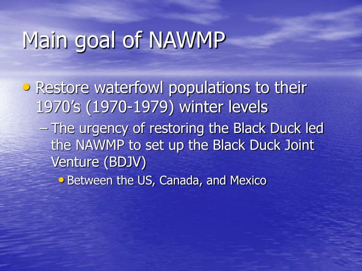 Main goal of NAWMP