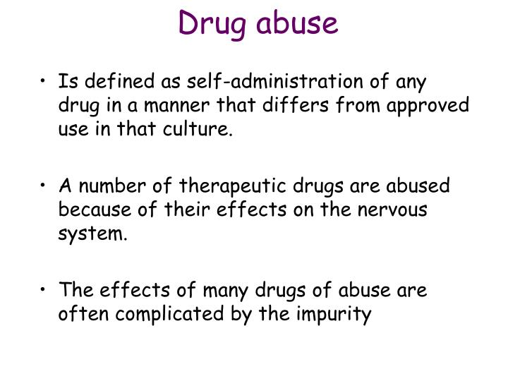 Is defined as self-administration of any drug in a manner that differs from approved use in that culture.