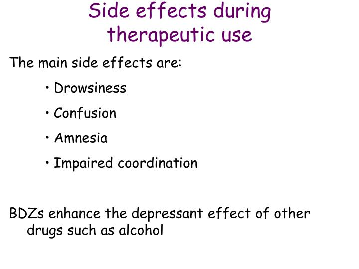 Side effects during therapeutic use