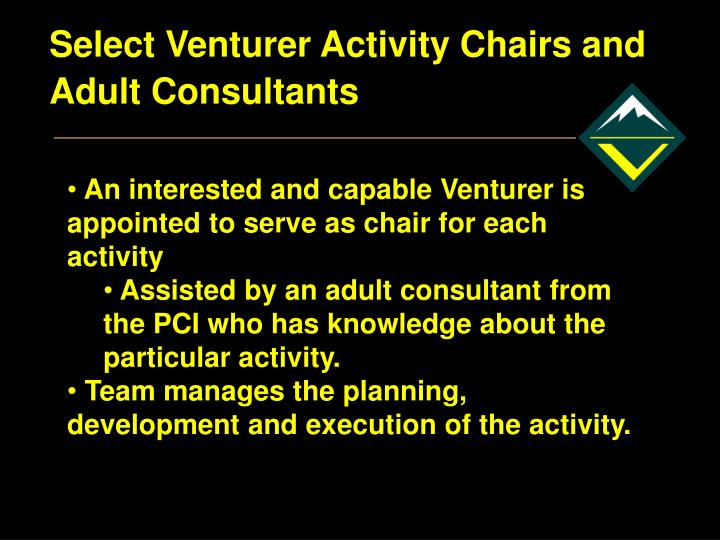 Select Venturer Activity Chairs and Adult Consultants