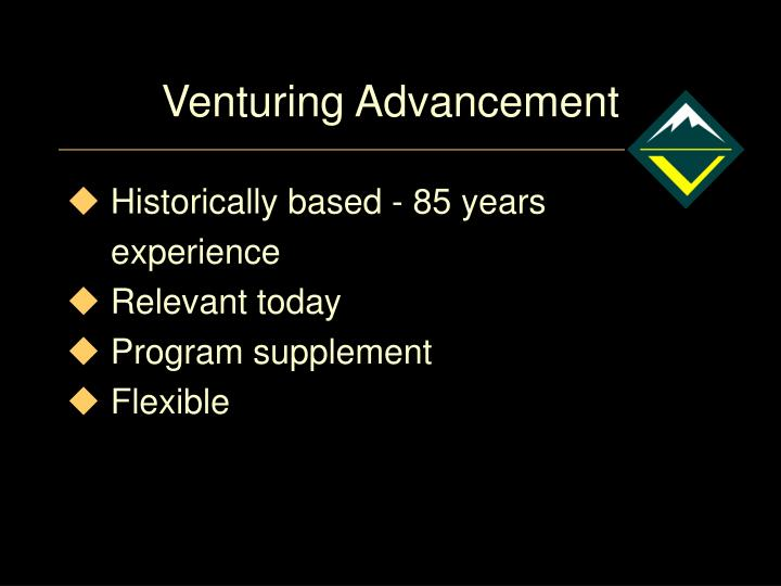 Venturing Advancement