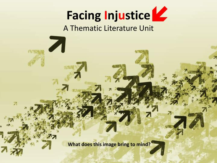 Facing i nj u stice a thematic literature unit