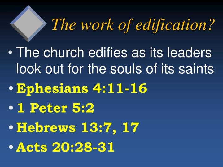 The work of edification?