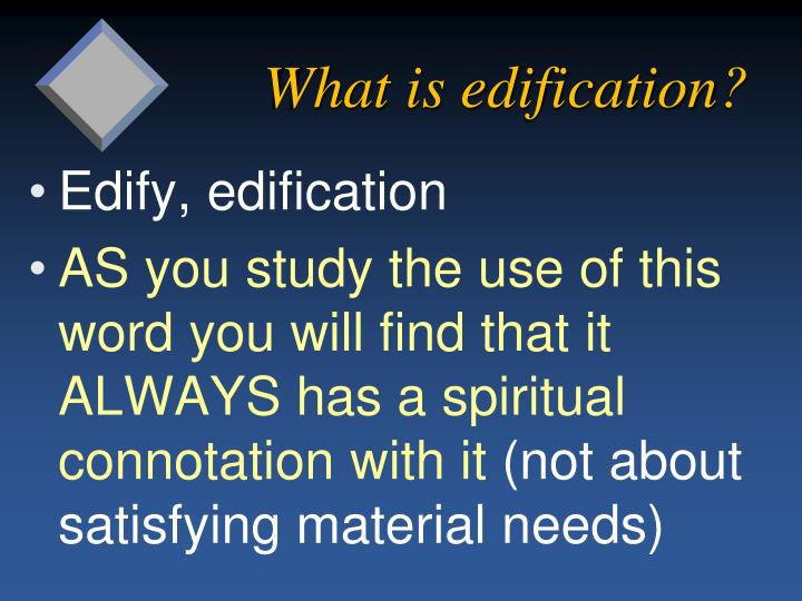 What is edification?